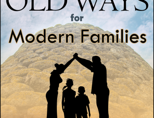 Old Ways for Modern Families